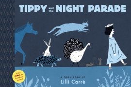 Lilli Carre: Tippy and the Night Parade